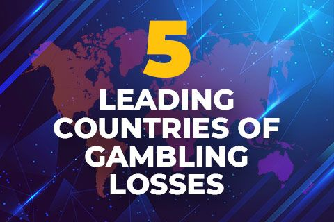The 5 Leading Countries When it Comes to Gambling Losses