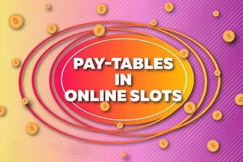 The Importance of Pay-Tables in Online Slots