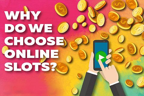 The Reasons For Which Players Choose Online Slots