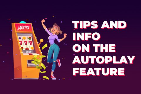 Tips and Info on the Autoplay Feature in Online Slots