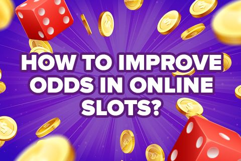 Tips to Improve Your Odds in Slots