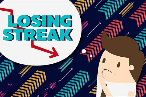 What to Do if You Are Caught in a Losing Streak?