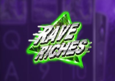 Rave Riches review