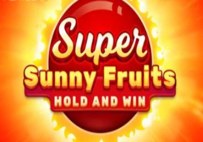 Super Sunny Fruits: Hold and Win review
