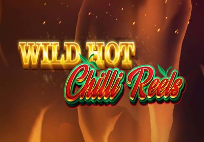Wild Hot Chilli Reels review